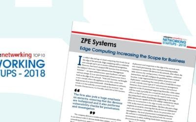 "Enterprise Networking Magazine Names ZPE Systems ""Top 10 Networking Startups of 2018"""