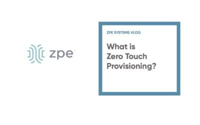 What is Zero Touch Provisioning?