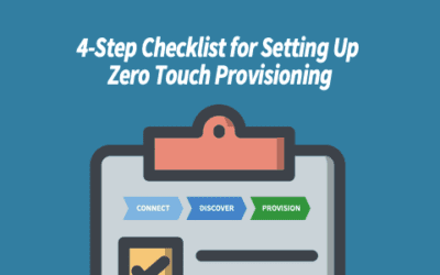 4-Step Checklist for Setting Up Zero Touch Provisioning