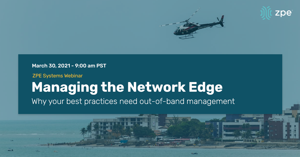 Webinar: Managing the Network Edge